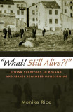 ``What! Still Alive?!``: Jewish Survivors in Poland and Israel Remember Homecoming, Paperback