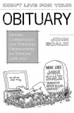 Don't Live for Your Obituary: Advice, Commentary and Personal Observations on Writing, 2007-2009, Hardcover