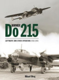Dornier Do 215: Germany's Strategic Reconnaissance Aircraft & Night Fighter (Luftwaffe and Other Operators 1938-1945), Hardcover