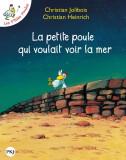 La Petite Poule Qui Voulait Voir LA Mer | Christian Jolibois
