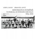 Aeronautica Romana in razboiul de intregire nationala 1916-1919