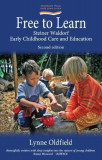 Free to Learn: Steiner Waldorf Early Childhood Care and Education, Paperback