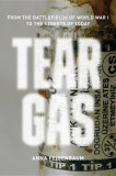 Tear Gas: From the Battlefields of Wwi to the Streets of Today, Paperback