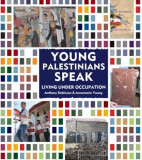 Young Palestinians Speak: Living Under Occupation, Hardcover
