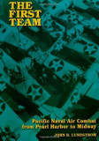 The First Team: Pacific Naval Air Combat from Pearl Harbor to Midway, Paperback