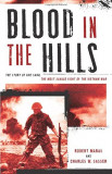 Blood in the Hills: The Story of Khe Sanh, the Most Savage Fight of the Vietnam War, Hardcover