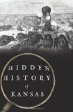 Hidden History of Kansas, Paperback