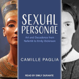 Sexual Personae: Art and Decadence from Nefertiti to Emily Dickinson, Audiobook