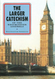 The Larger Catechism of the Westminster Assembly: With Scripture References, Paperback