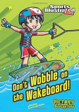 Don't Wobble on the Wakeboard!, Paperback