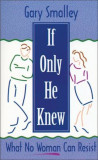 If Only He Knew: What No Woman Can Resist, Paperback