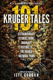 101 Kruger Tales: Extraordinary Stories from Ordinary Visitors to the Kruger National Park, Paperback