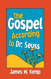 The Gospel According to Dr. Seuss: Snitches, Sneeches, and Other ``Creachas``, Paperback