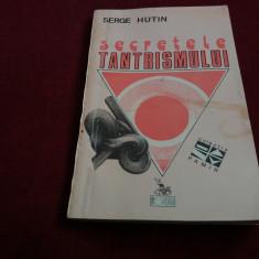 SERGE HUTIN - SECRETELE TANTRISMULUI