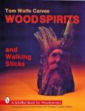 Tom Wolfe Carves Wood Spirits and Walking Sticks, Paperback