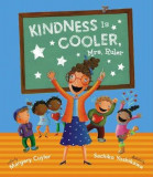 Kindness Is Cooler, Mrs. Ruler, Hardcover