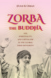 Zorba the Buddha: Sex, Spirituality, and Capitalism in the Global Osho Movement, Paperback