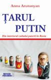 Tarul Putin. Din interiorul cultului puterii in Rusia, Meteor Press