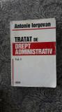 TRATAT DE DREPT ADMINISTRATIV VOL 1 SI 2 - IORGOVAN