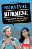 Survival Burmese Phrasebook & Dictionary: How to Communicate Without Fuss or Fear Instantly! (Manga Illustrations), Paperback