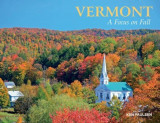 Vermont: A Focus on Fall, Hardcover
