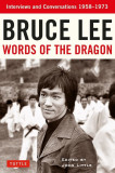 Bruce Lee Words of the Dragon: Interviews and Conversations 1958-1973, Paperback