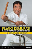 Fumio Demura's: Karate Weapons of Self-Defense: The Complete Edition, Paperback