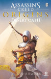 Desert Oath - The Official Prequel to Assassin's Creed Origins | Oliver Bowden