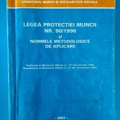 Legea nr. 90/1996 a Protectiei muncii si normele metodologice de aplicare