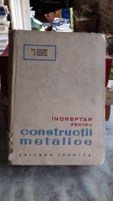 INDREPTAR PENTRU CONSTRUCTII METALICE - EM. FLUTURE foto