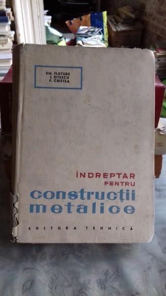 INDREPTAR PENTRU CONSTRUCTII METALICE - EM. FLUTURE
