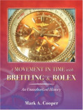 A Movement in Time with Breitling & Rolex: An Unauthorized History, Paperback