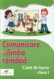 Comunicare in limba romana. Caiet de lucru. Clasa I, cd press
