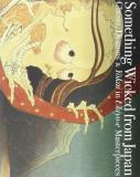Something Wicked from Japan: Ghosts, Demons & Yokai in Ukiyo-E Masterpieces, Paperback