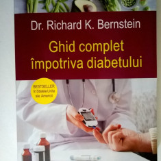 Richard K. Bernstein - Ghid complet impotriva diabetului