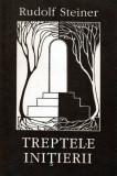 Treptele initierii - Autor(i): Rudolf Steiner, Rudolf Steiner