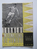 Rar! Program fotbal:Turneul international de juniori editia XV-a,Romania 1962