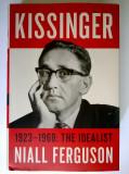Niall Ferguson - Kissinger 1923-1968 The Idealist