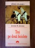 Jerome K. Jerome – Trei pe doua biciclete (Leda, 2005)