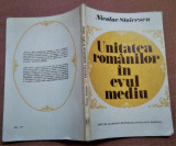 Unitatea romanilor in evul mediu - Nicolae Stoicescu, Alta editura