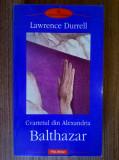 Lawrence Durrell - Cvartetul din Alexandria Balthazar
