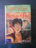 J. K. ROWLING - HARRY POTTER POCALUL DE FOC {2002, editia cartonata}, J.K. Rowling