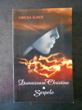 MIRCEA ELIADE - DOMNISOARA CHRISTINA. SARPELE