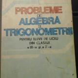 Algebra si trigonometrie  - cls IX - X / L.Pirsan & C.Lazan, 1984