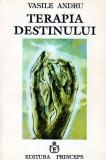 Terapia destinului - Autor(i): Vasile Andru, Vasile Andru