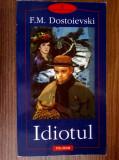 F. M. Dostoievski - Idiotul, F.M. Dostoievski