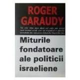 Roger Garaudy - Miturile fondatoare ale politicii israeliene