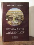 ISTORIA ARTEI GRADINILOR -ANA FELICIA ILIESCU , 2014