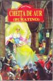 ALEXEI TOLSTOI - CHEITA DE AUR ( BURATINO )