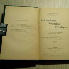 LES COUTUMES ROUMAINES PERIODIQUES - Michel Vulpesco - 1927, 303 p., Alta editura